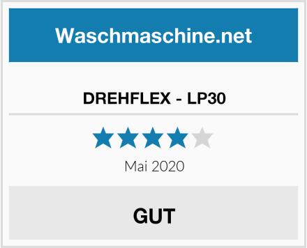 DREHFLEX - LP30 Test